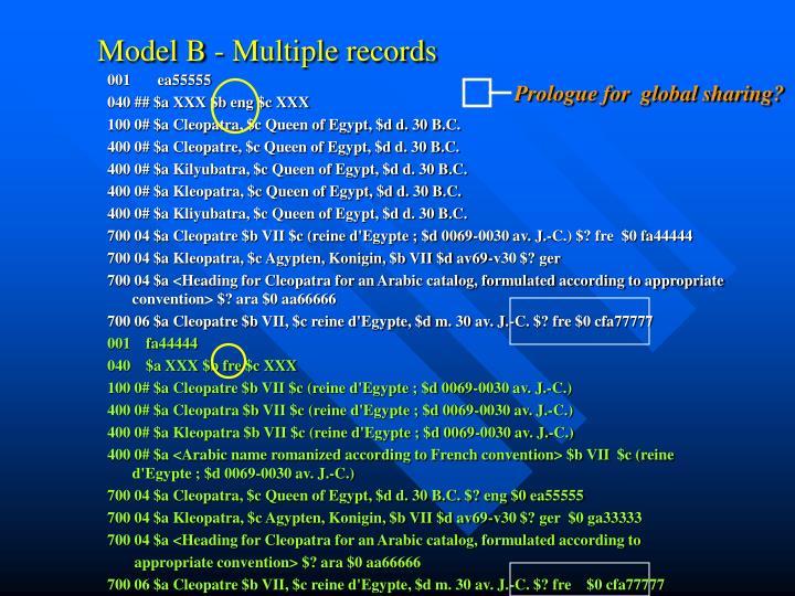 Model B - Multiple records
