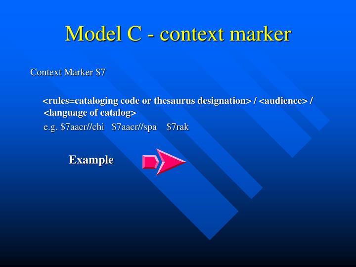 Model C - context marker