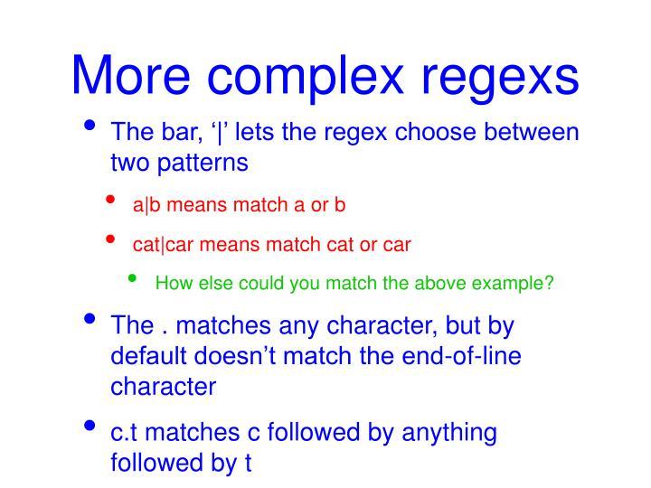 More complex regexs