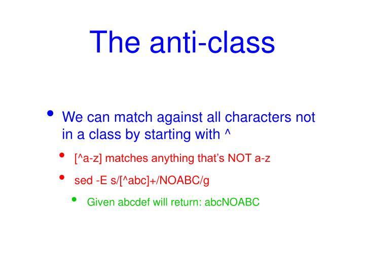 The anti-class