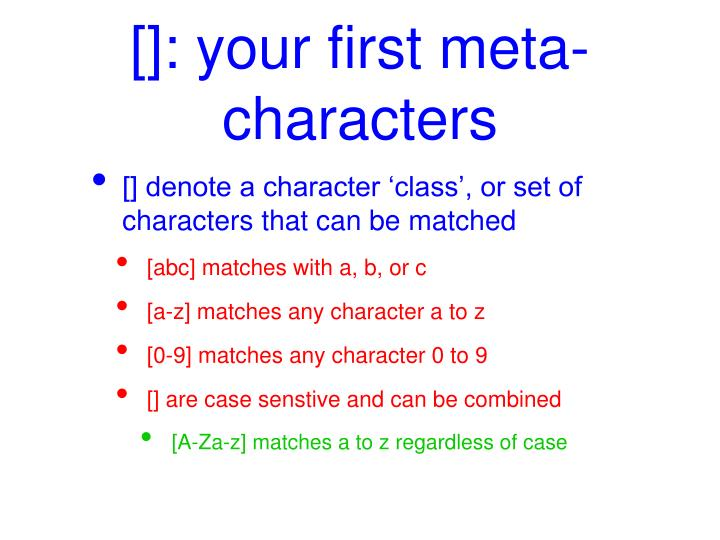 []: your first meta-characters