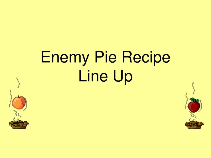 Enemy Pie Recipe