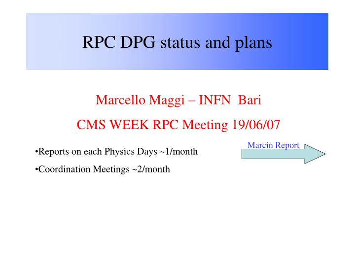Rpc dpg status and plans