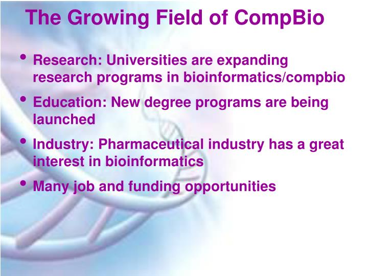 The Growing Field of CompBio