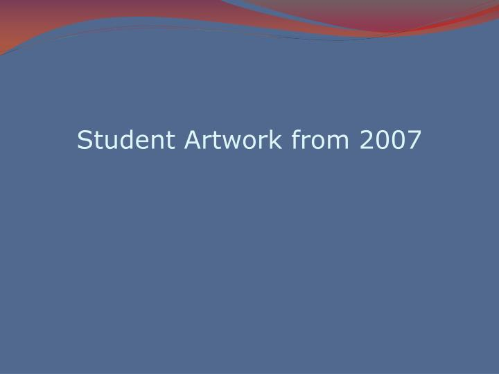 Student Artwork from 2007