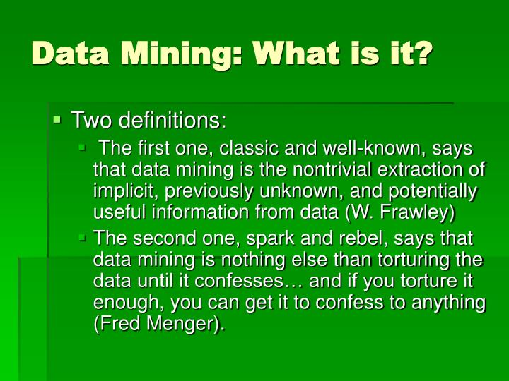 Data Mining: What is it?