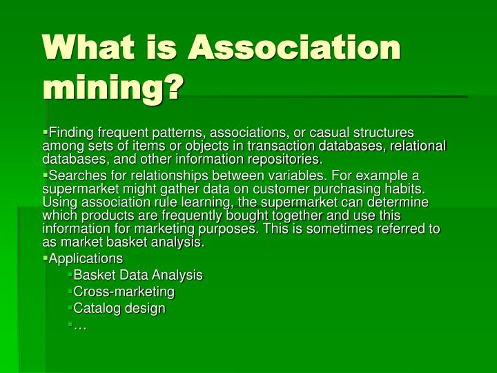 What is Association mining?