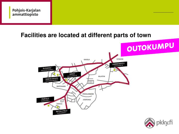 Facilities are located at different parts of town