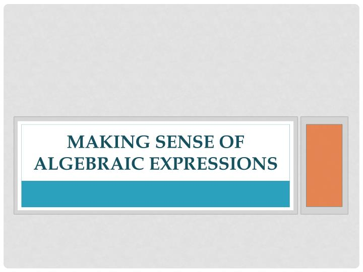 Making sense of algebraic expressions