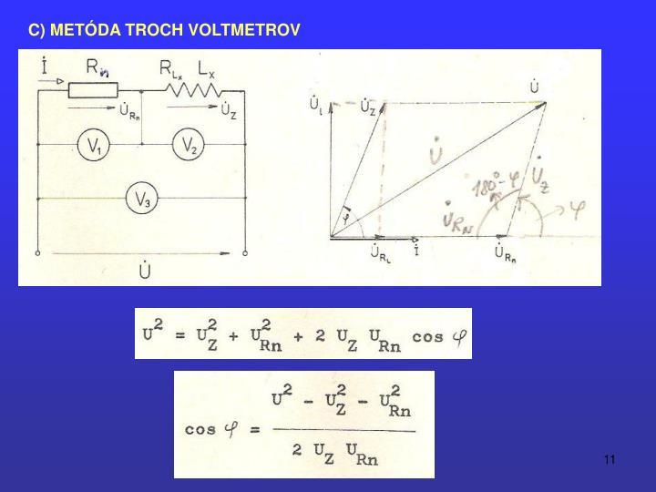 C) METÓDA TROCH VOLTMETROV