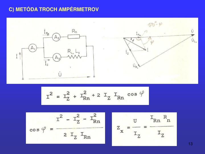 C) METÓDA TROCH AMPÉRMETROV