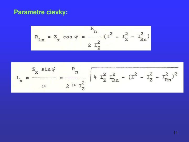 Parametre cievky: