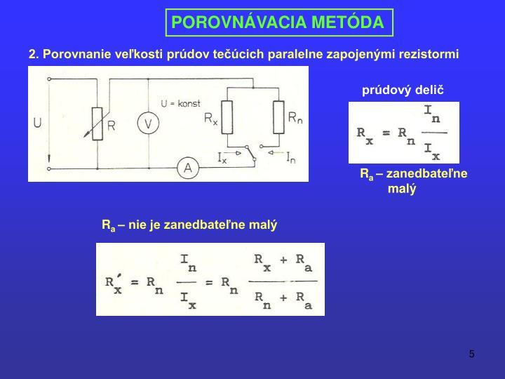2. Porovnanie veľkosti prúdov tečúcich paralelne zapojenými rezistormi