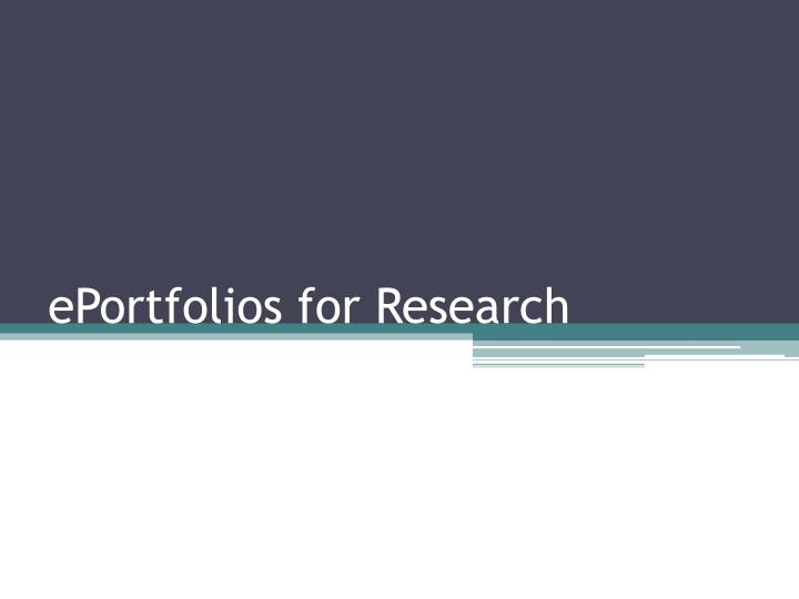ePortfolios for Research