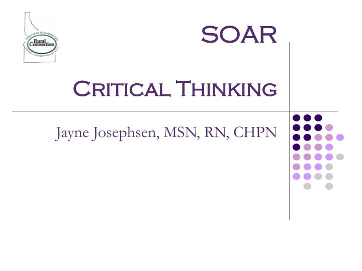 Soar critical thinking
