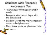 students with phonemic awareness can