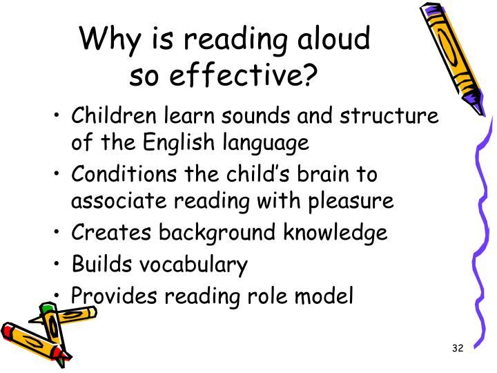 Why is reading aloud     so effective?