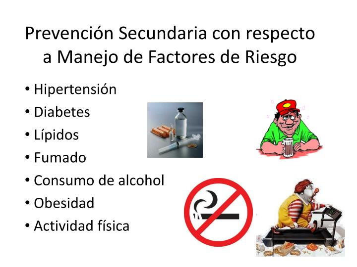 Prevención Secundaria con respecto a Manejo de Factores de Riesgo