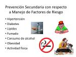prevenci n secundaria con respecto a manejo de factores de riesgo