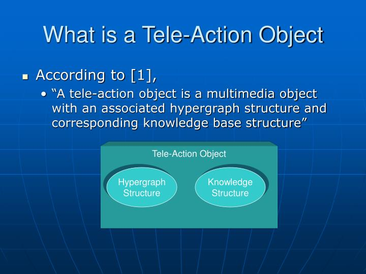 What is a tele action object