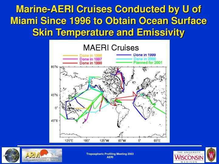 Marine-AERI Cruises Conducted by U of Miami Since 1996 to Obtain Ocean Surface Skin Temperature and Emissivity