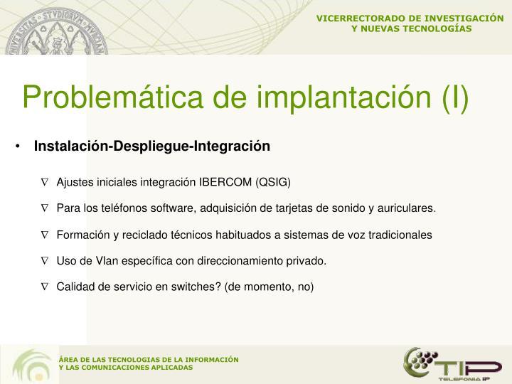Problemática de implantación (I)