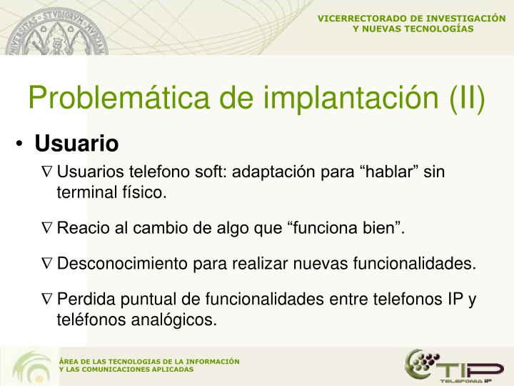 Problemática de implantación (II)