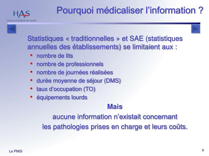 Pourquoi médicaliser l'information ?