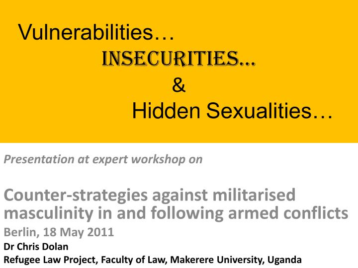Vulnerabilities insecurities hidden sexualities