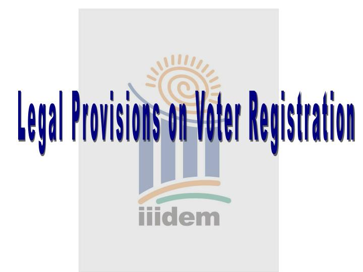 Legal Provisions on Voter Registration