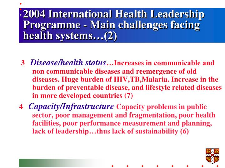 2004 International Health Leadership Programme - Main challenges facing health systems…(2)