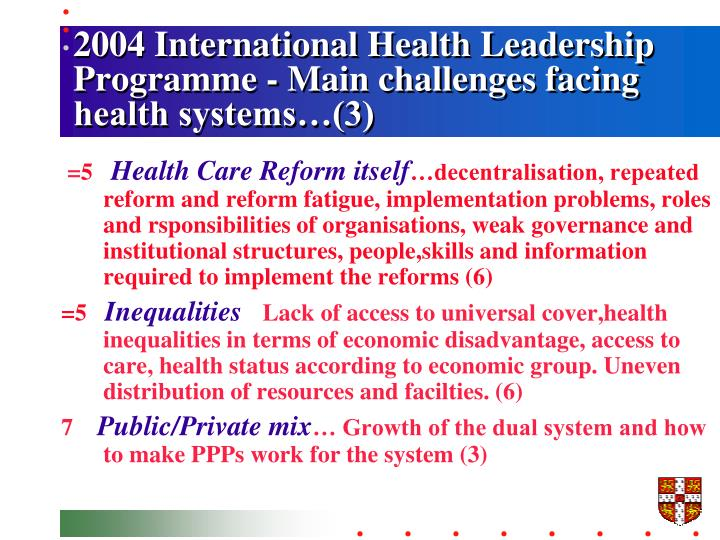 2004 International Health Leadership Programme - Main challenges facing health systems…(3)