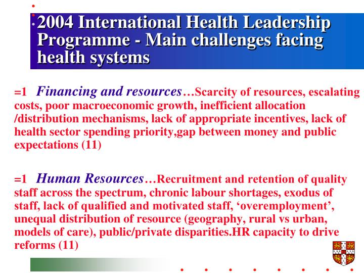 2004 International Health Leadership Programme - Main challenges facing health systems