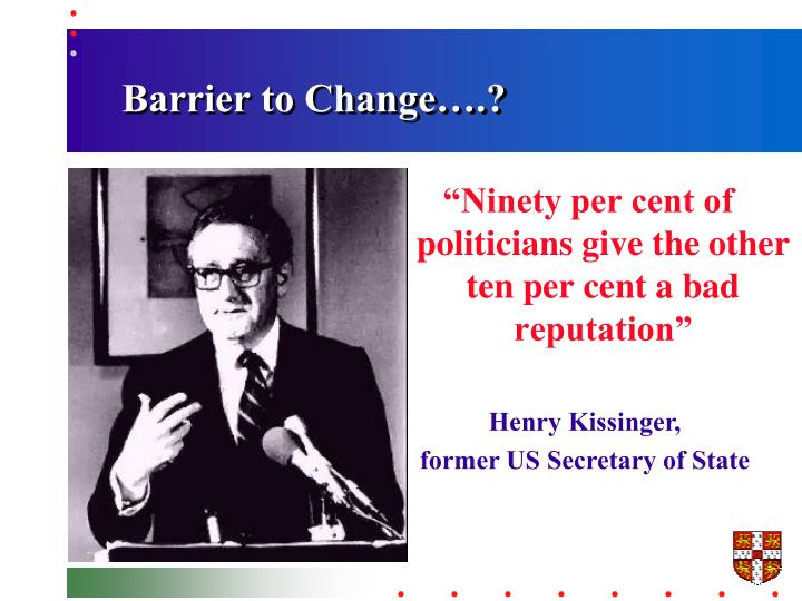 Barrier to Change….?
