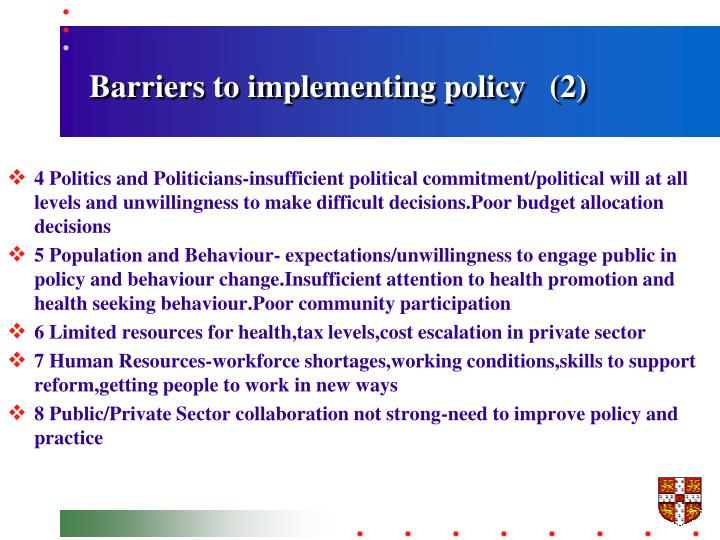Barriers to implementing policy   (2)