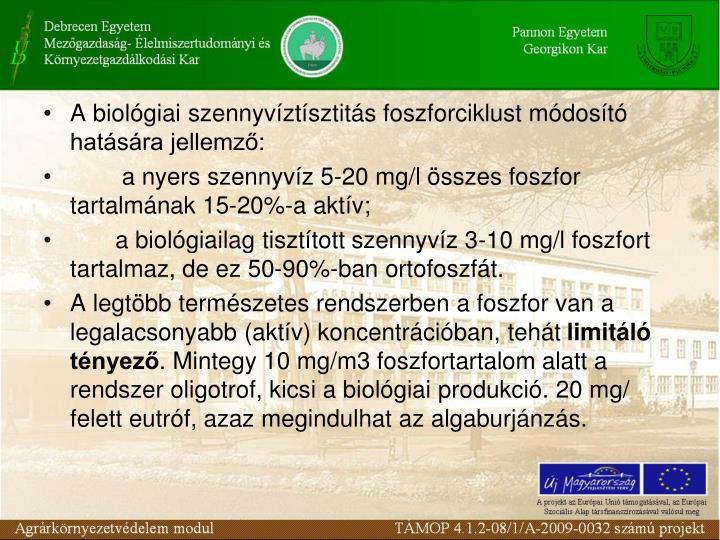 A biolgiai szennyvztsztits foszforciklust mdost hatsra jellemz: