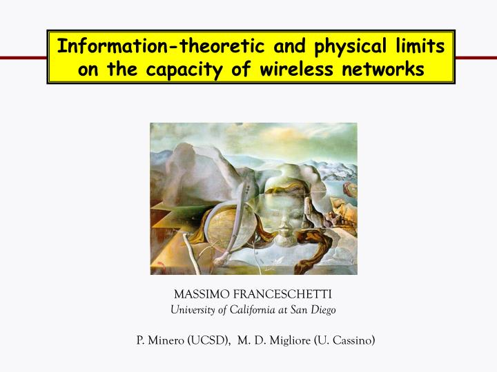 Information-theoretic and physical limits on the capacity of wireless networks