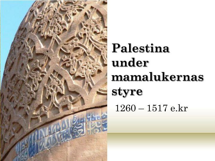 Palestina under mamalukernas styre