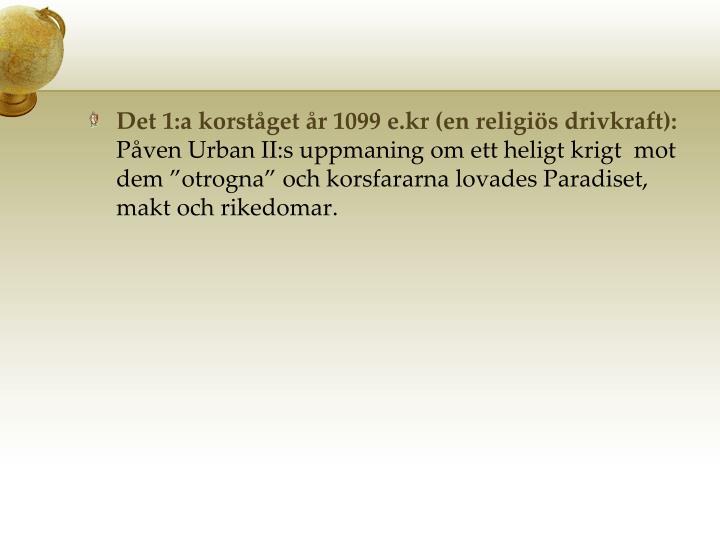 Det 1:a korståget år 1099 e.kr (en religiös drivkraft):