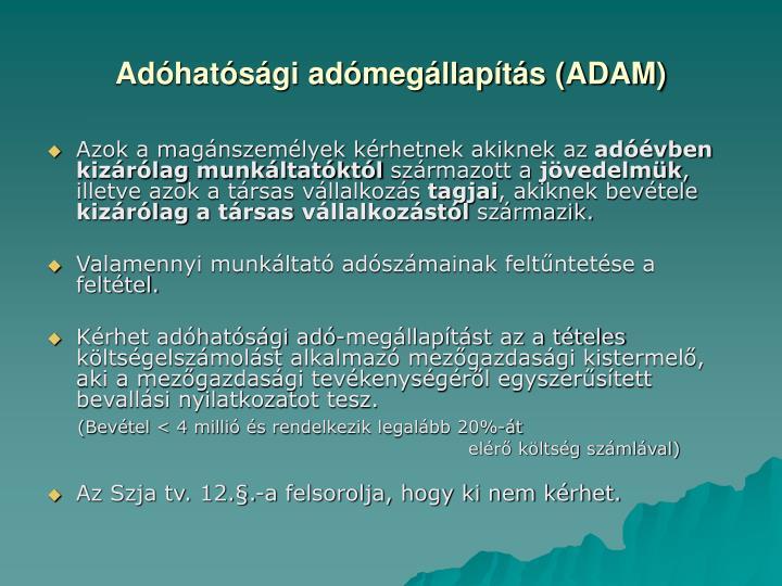 Adóhatósági adómegállapítás (ADAM)