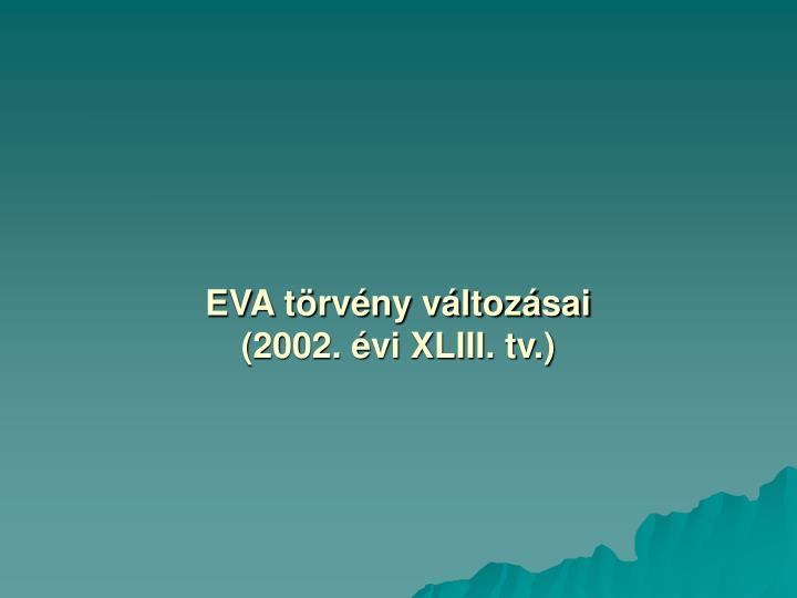 EVA törvény változásai