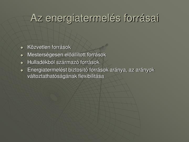 Az energiatermelés forrásai