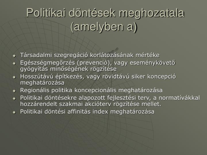 Politikai döntések meghozatala (amelyben a)