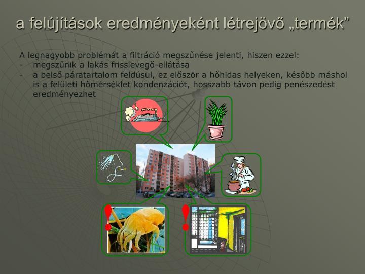 """a felújítások eredményeként létrejövő """"termék"""""""