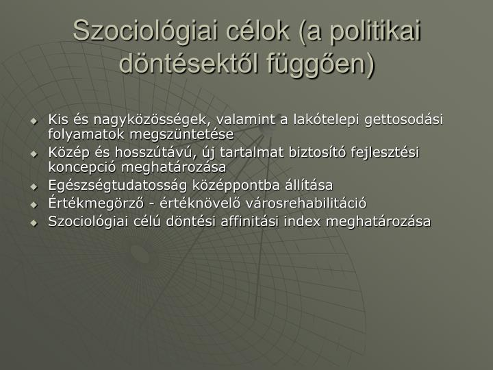 Szociológiai célok (a politikai döntésektől függően)