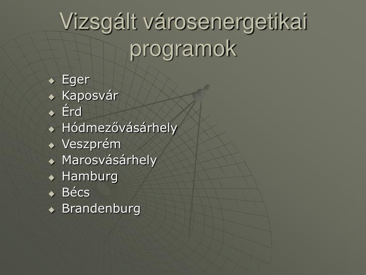Vizsgált városenergetikai programok