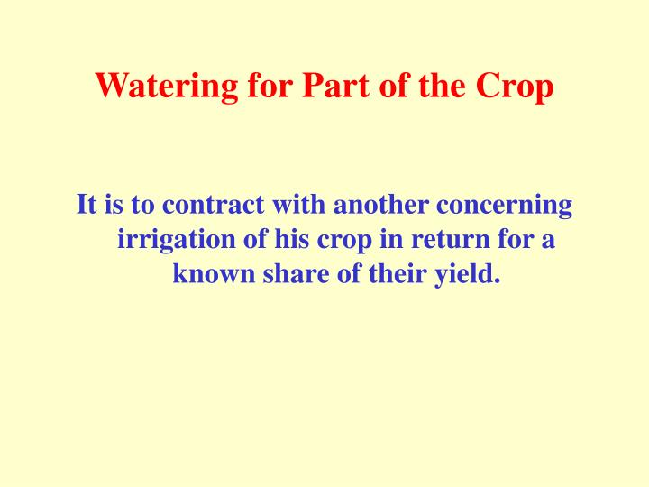 Watering for Part of the Crop