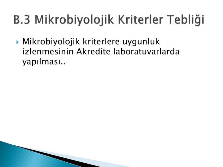 B.3 Mikrobiyolojik Kriterler Tebliği