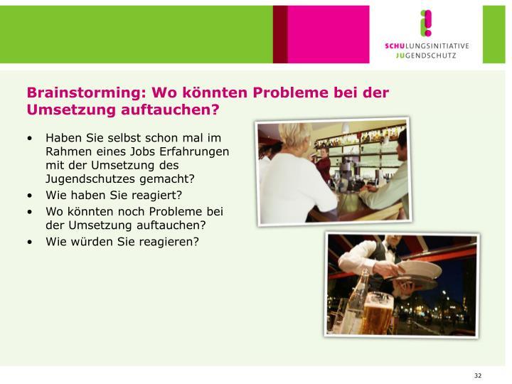 Brainstorming: Wo könnten Probleme bei der Umsetzung auftauchen?
