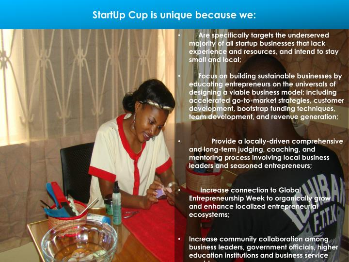 Startup cup is unique because we